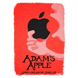 Adam's Apple - A funny creation story about Adam and his Apple. [Editor's Note - pure genius!  great illustration and hilarious story line with the snake steve jobs, fornication, that time of month and more.]