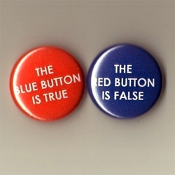 "Nothing like a good button paradox... RED: the blue button is true. BLUE: the red button is false. From Slevin11... although not political, i'd like to pair these with a ""vote"" button."