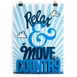 "Awesome new Andy Smith poster ~ ""Relax and move to the country"" ~ if i can hook up some super fast internet, i'm so there!"