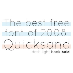 The best FREE font of 2008. Hands down it was - QUICKSAND Designed by Andrew Paglinawan. Get it while you can.