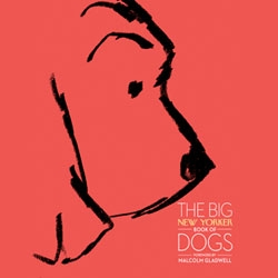 The Big New Yorker Book of Dogs, a copious collection, beautifully illustrated in full color, features articles, fiction, humor, poems, cartoons, cover art, drafts, and drawings from the magazine's archives.