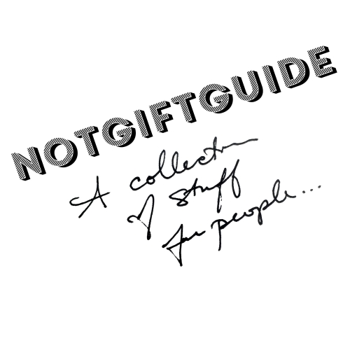 NOTCOT Collection Of Stuff For People!!! There's no need for labels or categories. Just amazing things we love, want, or think about gifting... I supposed you could call it an impromptu gift guide of sorts?