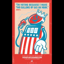"""I'm voting because I make two gallons of gas an hour."" New, limited-edition posters from Tristan Easton of Thunderdog!"
