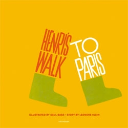 Beautiful children's book 'Henri's Walk to Paris' illustrated by Saul Bass with text by Leonore Klein is being reprinted by Rizzoli/Universe Books.
