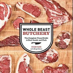 Ryan Farr's 'Whole Beast Butchery: The Complete Visual Guide to Beef, Lamb, and Pork' demystifies the butchery process.