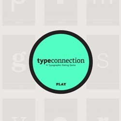 Type Connection, a typographic dating game created by Aura Seltzer.