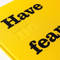 The 'Have No Fear' book designed, written and produced by Pearlfisher's studios in London and New York to celebrate the studio's 20 years.