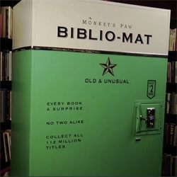 The Biblio-Mat is a random book dispenser built by Craig Small for The Monkey's Paw, an idiosyncratic antiquarian bookshop in Toronto.