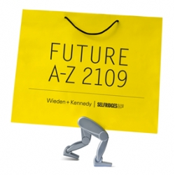 Selfridges & Wieden + Kennedy London launch 'Future A-Z', 25 'crazy-sensible' products for 2109. The public are invited to design the missing 26th product in the 'IDEAX' competition. The winner sees their idea made and exhibited in London Selfridges windows.