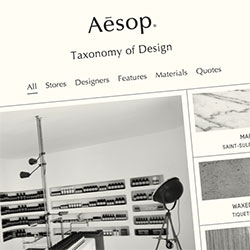 Aesop's Taxonomy of Design microsite looks at their unique stores around the world, designers behind them, the objects in them, and more.