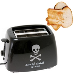Arrrrrrrrrrrrrrr - toast. Gotta love the Fabulist, only she can find the German Pirate Toaster.