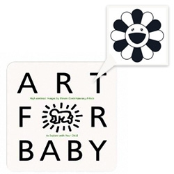 Art for Baby - Board Book! All kinds of art turned black and white for babies... from murakami to malevich to hirst