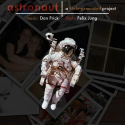 ASTRONAUT this interactive music video grabs a different set of images from Flickr to match the lyrics.