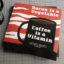 'Bacon is a Vegetable, Coffee is a Vitamin' by R. Stevens is the latest Diesel Sweeties book! Secret pre order on both paperbacks and limited edition hard covers!