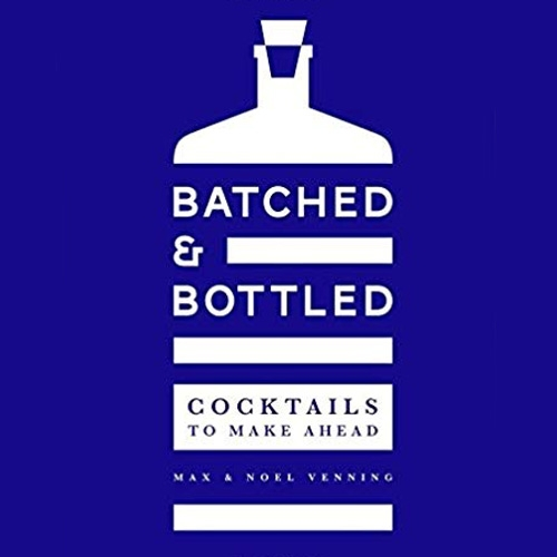 Batched & Bottled. Make ahead batch cocktails from brothers Max and Noel Venning of London cocktail bar Three Sheets. (Currently available in the UK, coming in Aug to the US)