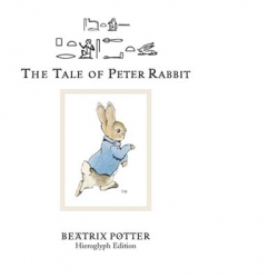 Beatrix Potter's The Tale Of Peter Rabbit in ancient Egyptian hieroglyphics.