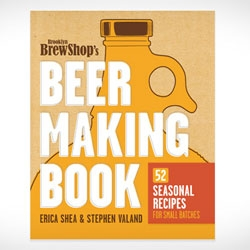 Brooklyn Brew Shop's Beer Making Book: 52 Seasonal Recipes for Small Batches.