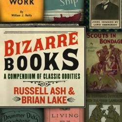 On October 30th, HarperCollins is releasing a revised and updated edtion of Bizarre Books: A Compendium of Classic Oddities by Russel Ash and Brian Lake. The book is a survey of some of the most absurd content and book jackets from the past—definitely a conversation starter...