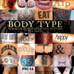 """Body Type: Intimate Messages Etched in Flesh""