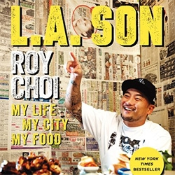 "Chef Roy Choi's ""L.A. Son: My Life, My City, My Food"" is quite the read ~ from his adventures exploring the grittier sides of LA to his 87 Blazer to jewelry sales to culinary school to the Kogi Taco Truck and so much more along the way..."