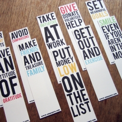 Handy printable bookmark reminders of 10 behaviors (proven by science!) that increase a sense of happiness and well being. Download the PDF, print and cut. Also good gifts. Print as many as you want!