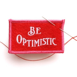 Be Optimistic felt badge ~ wish i could just stick these on people when they are grumpy.