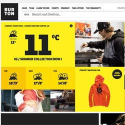 Burton Snowboard's homepage serves up current weather and product recommendations based off your location.