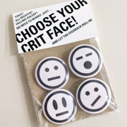 Tired? All nighter? Falling asleep? No need to worry… just… CHOOSE YOUR CRIT FACE and let the feedback roll in!