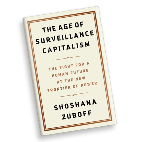 NOTCOT Recommended Reading: The Age of Surveillance Capitalism: The Fight for a Human Future at the New Frontier of Power by Shoshana Zuboff