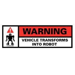 """Warning: Vehicle Transforms into Robots"" Stickers! from Diesel Sweeties ~ i'd love to run around sticking these on things..."