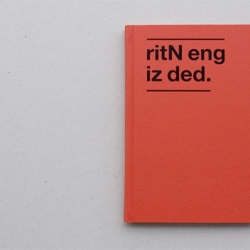 """Swiss graphic designer Clément Gallet created """"ritN eng is ded."""", a communications manifesto proposing that text-speak become universal and that language be streamlined to match new technology."""