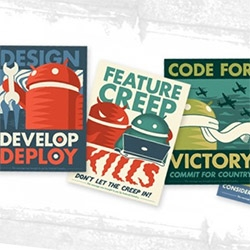 The Android Foundry Progress Print Set! Design, Develop, Deploy! Feature Creep Kills, Don't let the creep in! Code for Victory, Commit for Country! Comment that code, consider your coworkers!