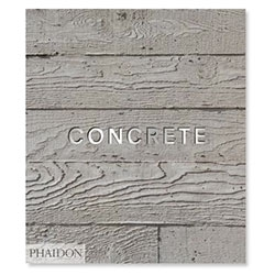 Phaidon's Concrete ~ add this to the list of books we're looking forward to!
