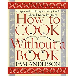 How to Cook Without a Book: Recipes and Techniques Every Cook Should Know by Heart by Pam Anderson (former Executive Editor of Cook's Illustrated). Just read it, and wish I had this in college when I moved into my first apartment!