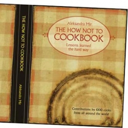 The How Not to Cookbook by artist Aleksandra Mir.  Rave reviews of the First edition by non-profit Collective Gallery in Edinburgh, 2000 copies.  Second edition by Rizzoli is in the making.