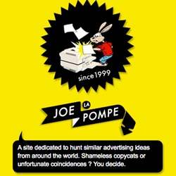 "Joe La Pompe ~ great site catching all kinds of ""copies"" in advertising... careful, it's addictive! (and slightly saddening!)"