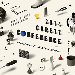 The inaugural Core77 Conference: Object Culture is coming! This June in Brooklyn, check out the intimate, one-day event featuring practitioners and problem solvers sharing new ideas, insights and fresh perspectives.