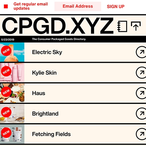 CPGD.xyz = The Consumer Packaged Goods Directory. A super list of DTC (direct-to-consumer) brands. So many, yet it seems like there are infinitely more you see on instagram ads that have yet to be included...