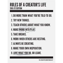 Creative Something's Rules of a Creator's Life 2011/12 Edition.