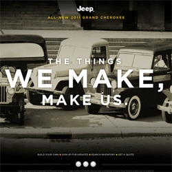 The Things We Make, Make Us. Love this new campaign by Jeep for the 2011 Grand Cherokee ~ the design videos and manifesto video are inspiring! Great design focus...
