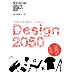 """Design 2050"" by Singapore Design Festival 2009 - a call to examine how life can be different in the future, it is not merely an extrapolation of life today, but rather a game-changing redesign of the contexts in which we will live in..."