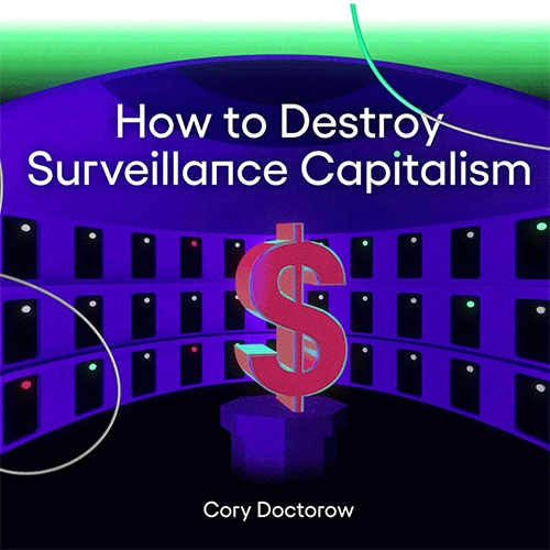 How To Destroy Surveillance Capitalism by Cory Doctorow is a fascinating long read on OneZero in response to Shoshana Zuboff's book, The Age of Surveillance Capitalism: The Fight for a Human Future at the New Frontier of Power.