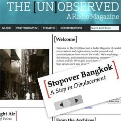 The Unobserved ~ a RADIO Magazine