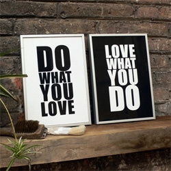 DO WHAT YOU LOVE. LOVE WHAT YOU DO. It's so simple, but sometimes we forget.