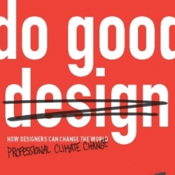 "David Berman's new book ""Do Good Design: How Designers Can Save the World"" explores the social power of design. ""Design matters, like never before."""