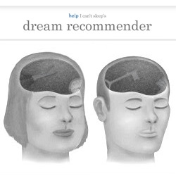 A strange and helpful website from help remedies, which recommends dreams to sleepy people. For use with 'help I can't sleep'.