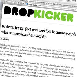 """Drop Kicker - """"Providing a healthy dose of pessimism"""" - a fun read, particularly this post about how """"Kickstarter project creators like to quote people who summarize their words"""""""