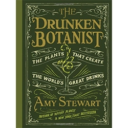 "The Drunken Botanist by Amy Stewart - ""...explores the dizzying array of herbs, flowers, trees, fruits, and fungi that humans have, through ingenuity, inspiration, and sheer desperation, contrived to transform into alcohol over the centuries."""