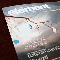 Elemente Magazine ~ Canada's Alternative Design Magazine on Architecture + Design + Lifestyle + International... i even have a few blurbs i wrote in the latest issue!