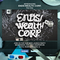 The Ends/Wealth Corp. is a life brand developed with the intent to inspire and provide service. We've adopted this word to represent the things in life that we are most passionate about or those things that support our livelihood.